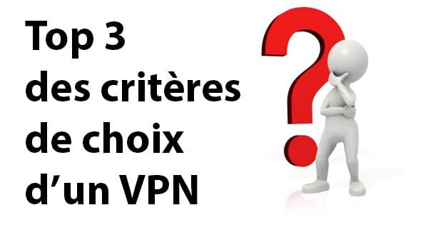 choix VPN critères