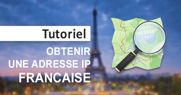 Obtenir IP française