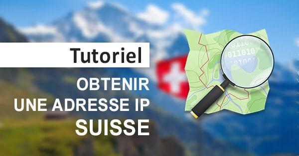 Obtenir IP suisse