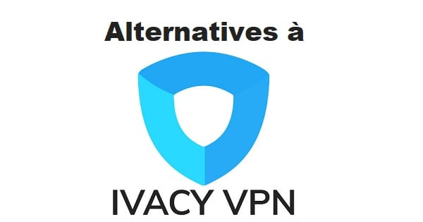 alternatives a ivacy vpn
