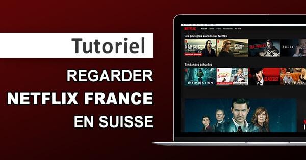 Netflix France en Suisse